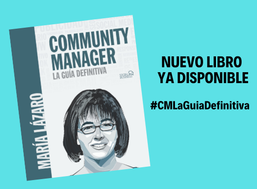"""Libro """"Community Manager. La Guía Definitiva"""" de María Lázaro"""